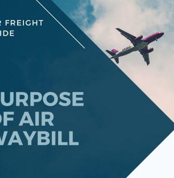 Purpose of Air Waybill